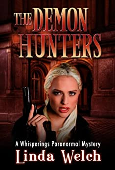The Demon Hunters: Whisperings Paranormal Mystery Book Two (English Edition) di [Welch, Linda]