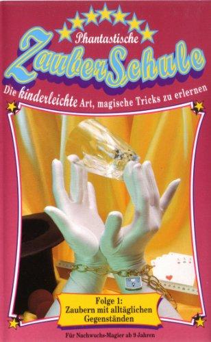 Phantastische Zauberschule für Kinder (Teile 1 bis 3) - 1: Die besten Zaubertricks mit alltäglichen Gegenständen - 2: Zaubern m