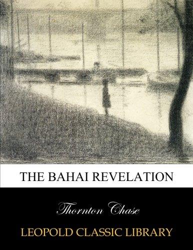 The Bahai revelation por Thornton Chase