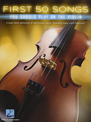 First 50 Songs You Should Play On Violin (Book): Noten, Sammelband für Violine