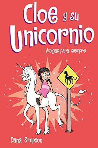 Amigas para siempre Cloe y su Unicornio 5 Versión Kindle