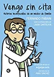 Vengo sin cita: Historias inconfesables de un médico de familia (Spanish Edition)
