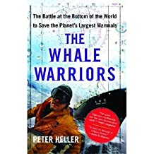[(The Whale Warriors: The Battle at the Bottom of the World to Save the Planet's Largest Mammals )] [Author: Deputy Director Fiscal Affairs Department Peter Heller] [Oct-2008]