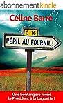 P�ril au Fournil !: Une boulang�re m�...