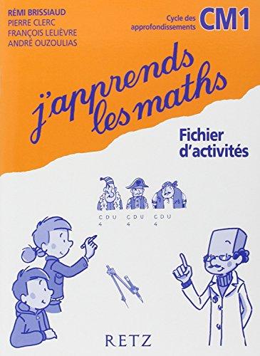 J'apprends les maths CM1 : Fichier d'activités