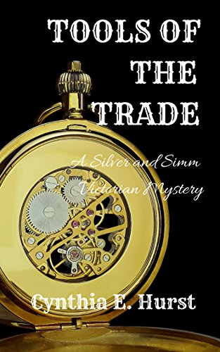 Tools of the Trade: A Silver and Simm Victorian Mystery (Silver and Simm Victorian Mysteries Book 1) (English Edition) Victorian Tool