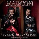 So Dark The Con Of Man [Explicit]