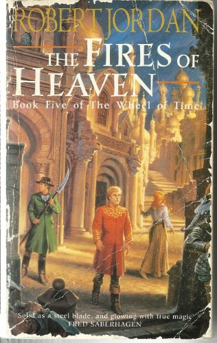 The Fires of Heaven Wheel of Time Five