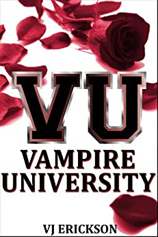 Vampire University (Book One in the Vampire University Series) (English Edition) par [Erickson, VJ]