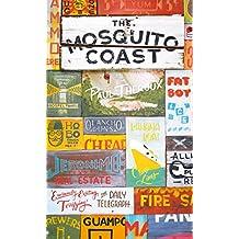 The Mosquito Coast (Penguin Essentials)