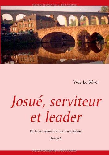 Josué, serviteur et leader : De la vie nomade à la vie sédentaire