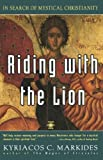 Riding with the Lion (In Search of Mystical Christianity)