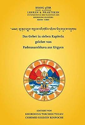 Das Gebet in sieben Kapiteln: gelehrt von Padmasambhava aus Urgyen (edition khordong)