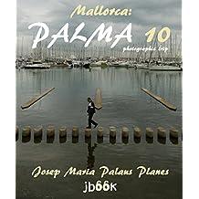 Mallorca: Palma ·10· (photographic trip) (English Edition)