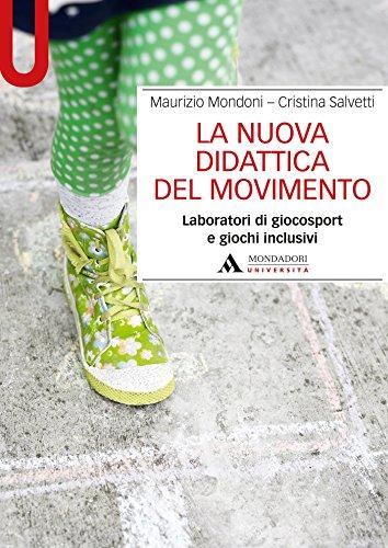 LA NUOVA DIDATTICA DEL MOVIMENTO - Edizione digitale: Laboratori di giocosport e giochi inclusivi