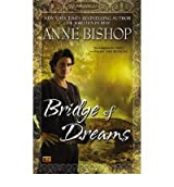 [(Bridge of Dreams)] [ By (author) Anne Bishop ] [May, 2013]