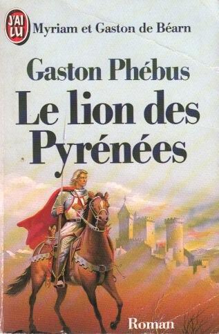 Gaston Phébus, tome 1. Le lion des pyrénées