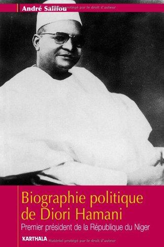 Biographie politique de Diori Hamani. Premier président de la République du Niger
