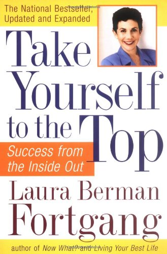 Take Yourself to the Top: Success from the Inside Out