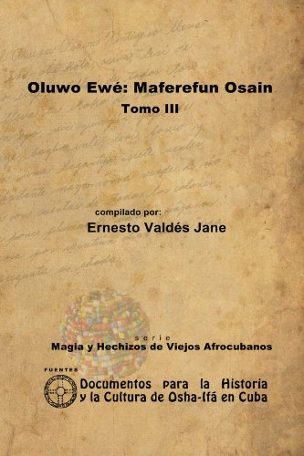 Oluwo Ewe: Maferefun Osain. Tomo III por Ernesto Valdes Jane