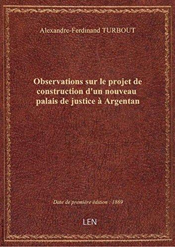 observations-sur-le-projet-de-construction-dun-nouveau-palais-de-justice-a-argentan