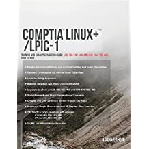 CompTIA Linux+/LPIC-1: Training and Exam Preparation Guide (Exam Codes: LX0-103/101-400 and LX0-104/102-400) (Linux Certification Guide) (English Edition)