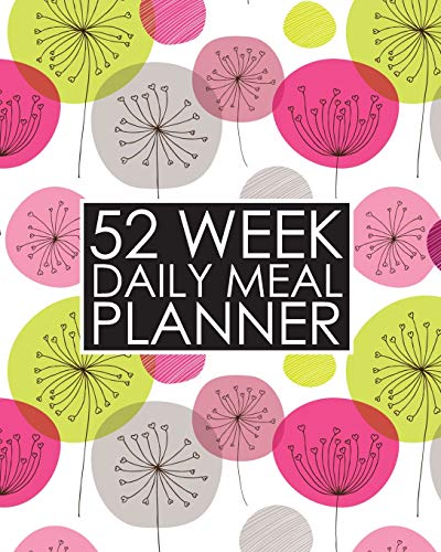 52 Week Daily Meal Planner: Whimsical Flowers