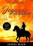 Jogando os Dados Vol 1 e 2: Jogando os Dados com o Prazer e Jogando os Dados com o Amor (Jogando os Dados 1 e 2) (Portuguese Edition)