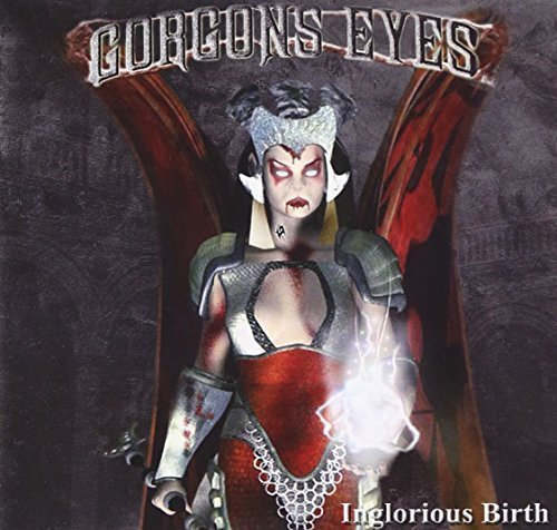 Inglorious Birth by Eyes, Gorgons (2007-09-17)