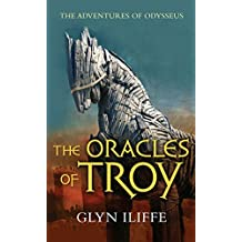[(The Oracles of Troy)] [ By (author) Glyn Iliffe ] [August, 2014]