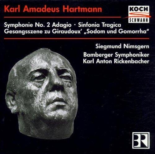 Karl Amadeus Hartmann: Symphony No. 2 Adagio / Gesangsszene to words from Jean Giraudoux' Sodom and Gomorrha / Sinfonia Tragica - Siegmund Nimsgern / Bamberger Symphoniker / Karl Anton Rickenbacher