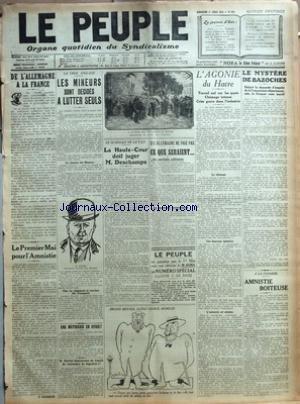 PEUPLE (LE) [No 104] du 17/04/1921 - DE L'ALLEMAGNE A LA FRANCE - LE PREMIER MAI POUR L'AMNISTIE PAR G. DUMOULIN - LA CRISE ANGLAISE - LES MINEURS SONT DECIDES A LUTTER SEULS - LA REUNION DES MINEURS - CHEZ LES CHEMINOTS ET OUVRIERES DES TRANSPORTS - UNE MUTINERIE EN SYRIE - M. HERRIOT DEMISSIONNE DU COMITE DU CENTENAIRE DE NAPOLEON 1ER - LE SCANDALE DE LA T.S.F. - LA HAUTE-COUR DOIT JUGER M. DESCHAMPS - SI L'ALLEMAGNE NE PAIE PAS - CE QUE SERAIENT - LES SANCTIONS MILITAIRES - LES SANCTIONS ECO par Collectif