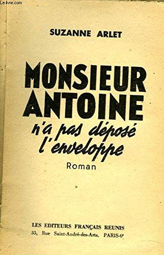 Monsieur Antoine n'a pas dpos l'enveloppe