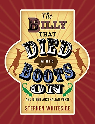 The Billy that Died with its Boots On and Other Australian Verse (Boot Australian)