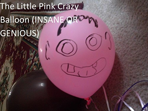 El Globo Loco Pink Little (INSANE OR GENIOUS) por Jarred Chaisson