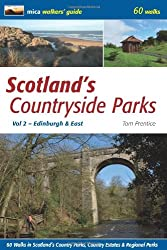 SCOTLAND'S COUNTRYSIDE PARKS - Vol 2, Edinburgh & East. 60 walks in...