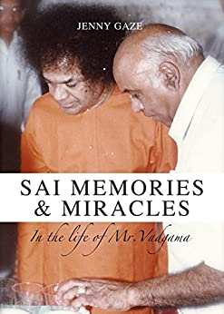 Sai Memories and Miracles: In the Life of Mr Vadgama (English Edition) di [Gaze, Jenny]