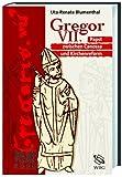 Gregor VII. Papst zwischen Canossa und Kirchenreform - Uta R Blumenthal