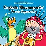 Captain Blownaparte - Pirate Superstar: Pirate Action Adventure (Captain Blownaparte - Pirate Action Adventure Series)