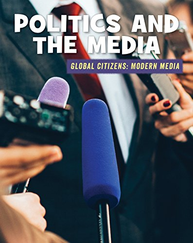 Politics And The Media (21st Century Skills Library: Global Citizens: Modern Media) por Wil Mara epub