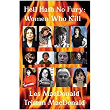 Hell Hath No Fury: Women Who Kill (English Edition)
