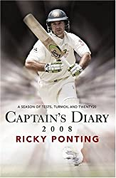 Ricky Ponting's Captains Diary 2008: A Season of Tests, Turmoil and Twenty20 by Ricky Ponting (2008-11-01)