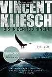 Bis in den Tod hinein:... von Vincent Kliesch