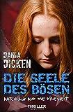 Die Seele des Bösen - Anschlag auf die Freiheit (Sadie Scott) von Dania Dicken