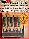Top25 Best Sale Higher Price in Auction - June 2013 - Vintage Matchbook