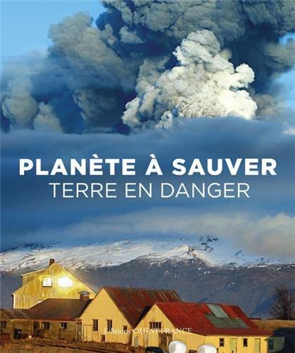 PLANETE A SAUVER, TERRE EN DANGER par COLLECTIF