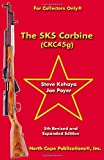 The SKS Carbine, 5th Revised and Expanded Edition (For Collectors Only) by Steve Kehaya (2014-06-09)
