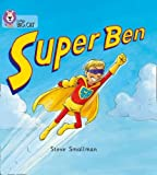 Super Ben: Band 02B/Red B (Collins Big Cat)