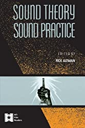 Sound Theory Sound Practice (AFI Film Readers)