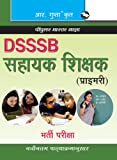 DSSSB: Assistant Teachers Exam Guide (Popular Master Guide)